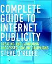Complete Guide to Internet Publicity: Creating and Launching Successful Online Campaigns
